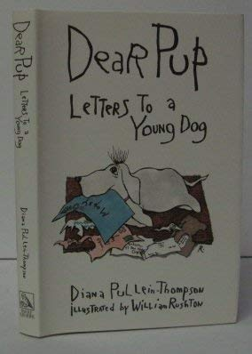Dear Pup: letters to a young dog: PULLEIN-THOMPSON, Diana