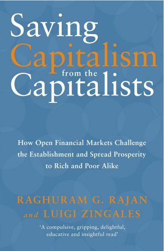 9780712621434: Saving Capitalism from the Capitalists: How Open Financial Markets Challenge the Establishment and Spread Prosperity to Rich and Poor Alike