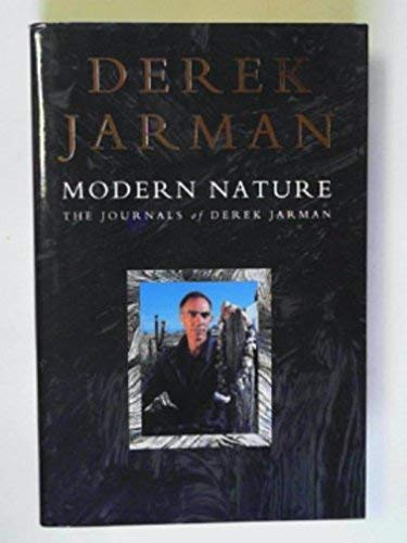 9780712621847: Modern Nature: Journals of Derek Jarman
