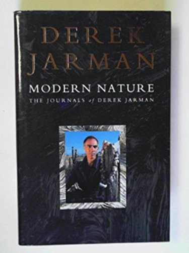 9780712621847: Modern Nature: The Journals of Derek Jarman.