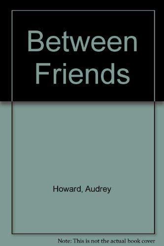 9780712622929: Between Friends