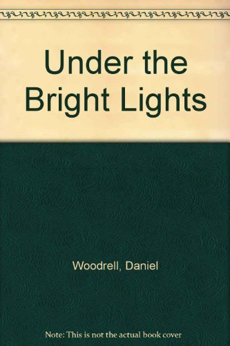 Under the Bright Lights (0712623337) by Daniel Woodrell