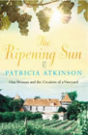 9780712623735: The Ripening Sun: One Woman and the Creation of a Vineyard