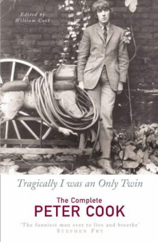 9780712623988: Tragically I Was An Only Twin: The Comedy of Peter Cook