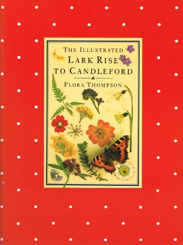 9780712624008: The Illustrated Lark Rise to Candleford (Cresset Library)