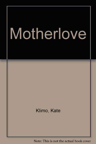 9780712624282: Motherlove