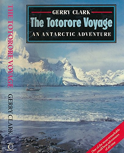 9780712624381: The Totorore Voyage: An Antarctic Adventure