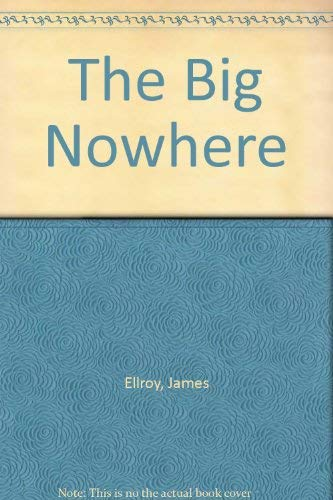 9780712624497: The Big Nowhere