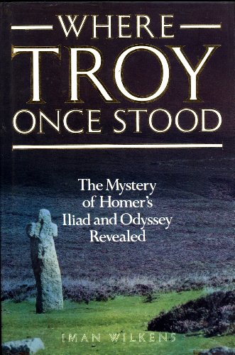9780712624633: Where Troy Once Stood: The Mystery of Homer's Iliad Revealed