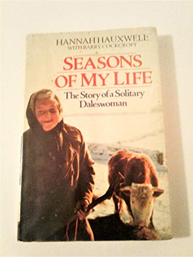 Seasons of My Life: Story of a: Hauxwell, Hannah and