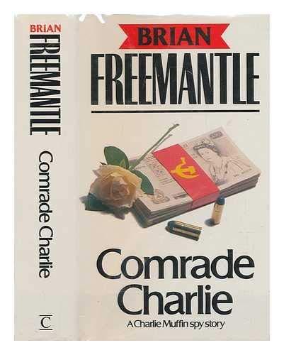 9780712625234: Comrade Charlie