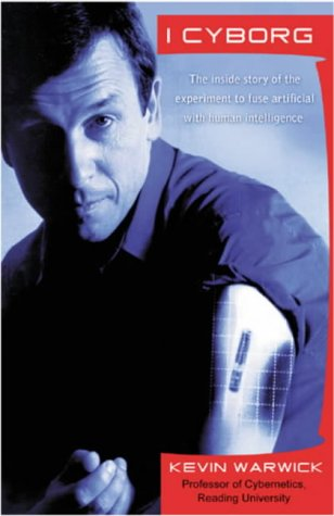 9780712625265: I, Cyborg (Anz T/P): The inside Story of the Experiment to Fuse Artificial with Human Intelligence