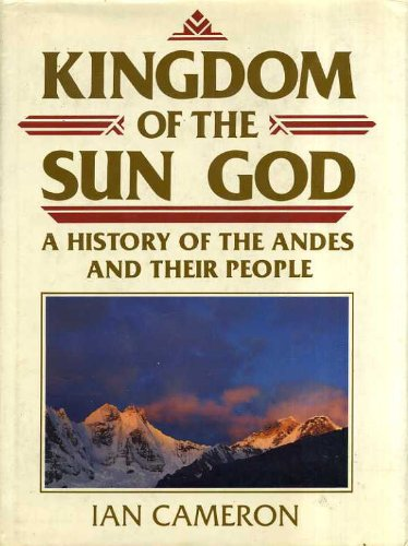 9780712625371: Kingdom of the Sun God: a history of the Andes and their people