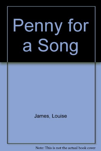 Penney for a Song: James, Louise