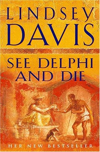 See Delphi And Die.: Lindsey Davis