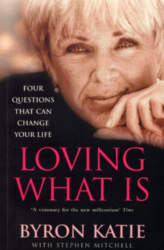9780712629300: Loving What Is: How Four Questions Can Change Your Life