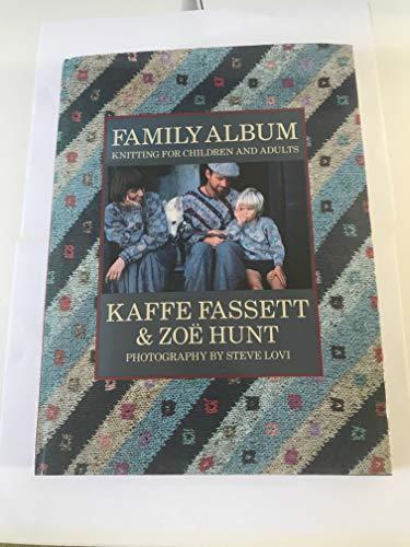 FAMILY ALBUM: KNITTING FOR CHILDREN AND ADULTS: KAFFE FASSETT, ZOE HUNT'