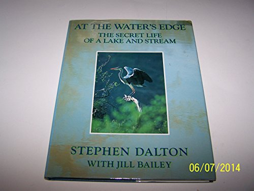 9780712629829: At the Water's Edge: Secret Life of a Lake and Stream