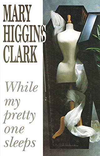 While My Pretty One Sleeps: Mary Higgins Clark