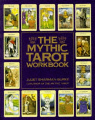 The Mythic Tarot Workbook (0712630074) by Juliet Sharman-Burke