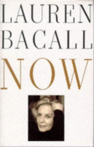 Now: Bacall, Lauren