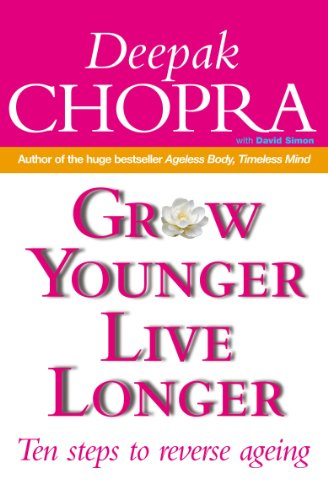 9780712630320: Grow Younger, Live Longer: Ten steps to reverse ageing