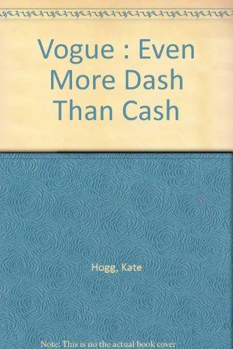 9780712630627: Vogue: Even More Dash Than Cash
