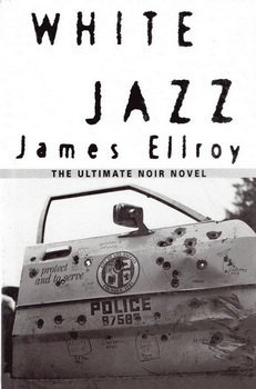 White Jazz (A FIRST PRINTING): Ellroy, James