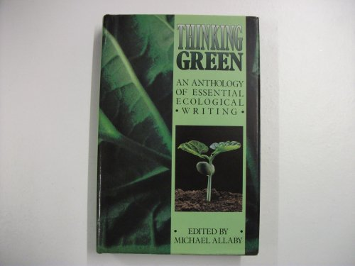 THINKING GREEN. An Anthology of Essential Ecological Writing.
