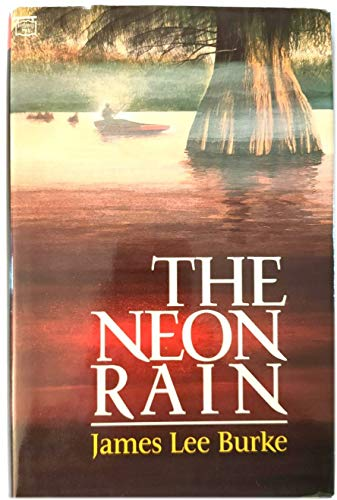 The Neon Rain: Burke, James Lee