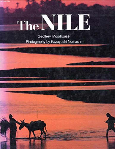 The Nile: A Photographic Odyssey (0712634940) by Geoffrey Moorhouse