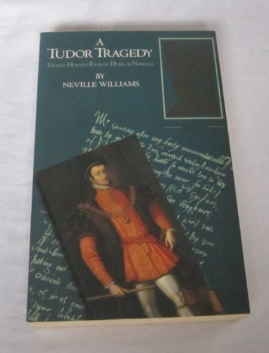 A Tudor Tragedy (0712634991) by Neville WILLIAMS