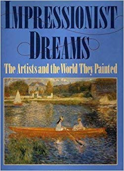 Impressionist Dreams: the Artists and the World: JOHN RUSSELL TAYLOR
