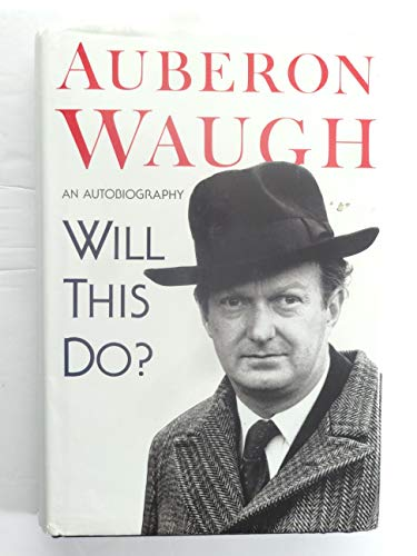 9780712637336: Will this do? the first fifty years of Auberon Waugh: an autobiography