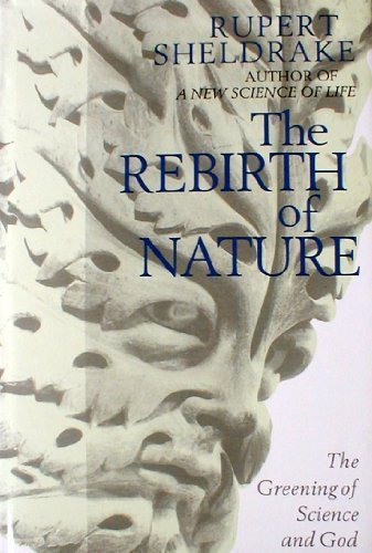 9780712637756: Rebirth of Nature: Greening of Science and God