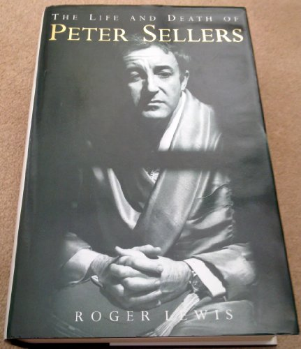 9780712638012: The Life and Death of Peter Sellers