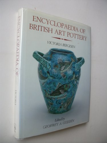 Encyclopaedia of British Art Pottery 1870-1920, (Encyclopedia of British Art Pottery) (0712638229) by Victoria Bergesen