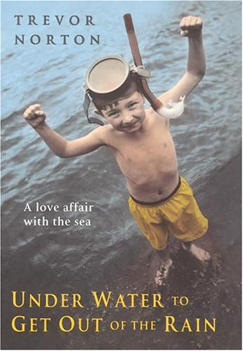 9780712638845: Underwater to Get out of the Rain: A Love Affair with the Sea