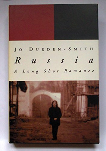 Russia: A Long Shot Romance: Durden-Smith, Jo