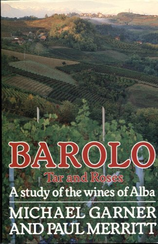 9780712639422: Barolo: Tar and Roses ~ A Study of the Wines of Alba