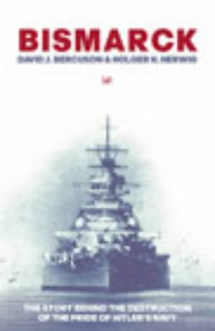 9780712640022: Bismarck: The Story Behind the Destruction of the Pride of Hitler's Navy