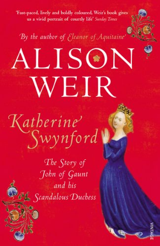 9780712641975: Katherine Swynford: The Story of John of Gaunt and His Scandalous Duchess