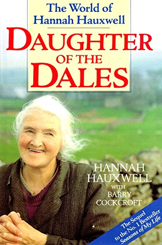 Daughter of the Dales: The World of: Cockcroft, Barry, Hauxwell,