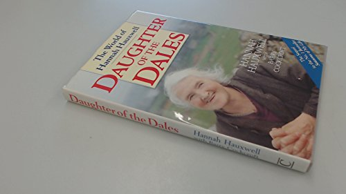 9780712645003: DAUGHTER OF THE DALES (THE WORLD OF HANNAH HAUXWELL)