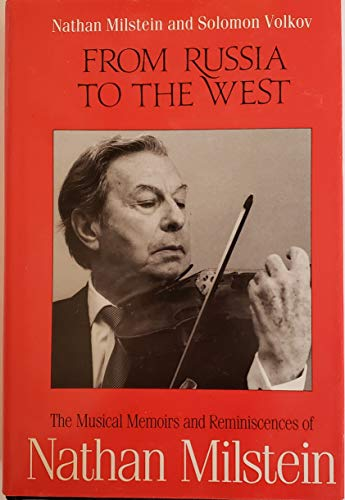 9780712645492: From Russia to the West. The Musical Memoirs and Reminiscences of Nathan Milstein