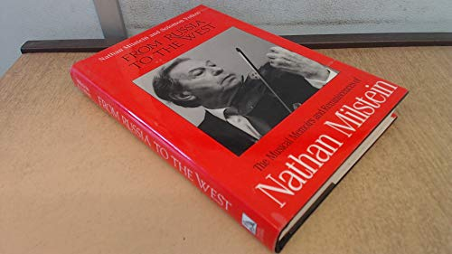 From Russia to the West: The Musical Memoirs and Reminiscences of Nathan Milstein (0712645497) by Nathan & Solomon Volkov Milstein