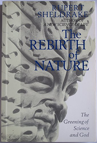 9780712646505: The rebirth of nature: the greening of science and God