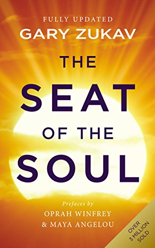 9780712646741: The Seat Of The Soul: An Inspiring Vision of Humanity's Spiritual Destiny