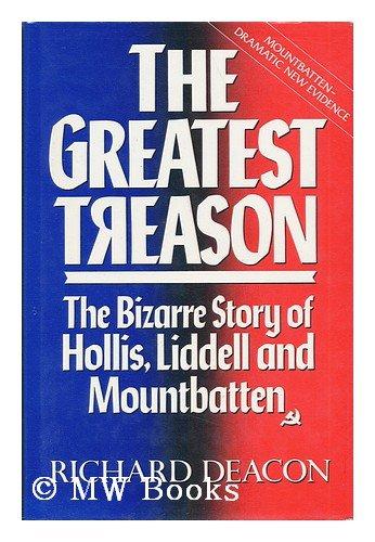 9780712646833: The Greatest Treason: Bizarre Story of Hollis, Liddell and Mountbatten
