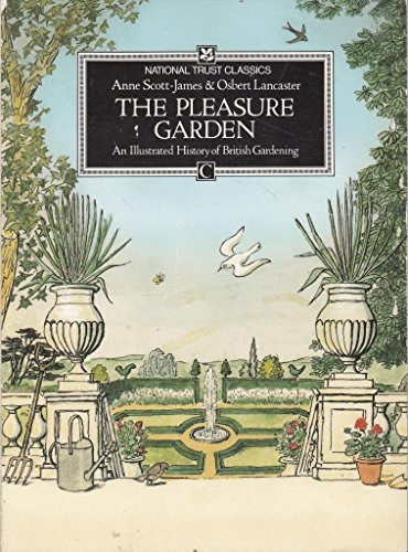 9780712646987: The Pleasure Garden: An Illustrated History of British Gardening (National Trust Classics)